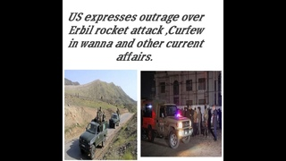 US expresses outrage over Erbil rocket attack and other current affairs.