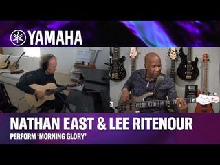 Yamaha | BBNE2 | NCX5 | Nathan East & Lee Ritenour perform 'Morning Glory'