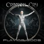 Crimson Cry - Playing Gods (2020)