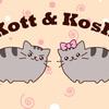 ~ Kott & Kosh~