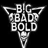 BIG BAD BOLD (Heavy metal/alternative)